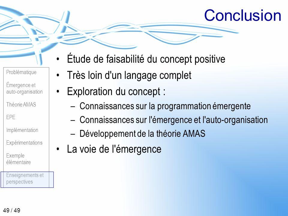 Problématique Émergence et auto-organisation Théorie AMAS EPE Implémentation Expérimentations Exemple élémentaire Enseignements et perspectives 49 / 4
