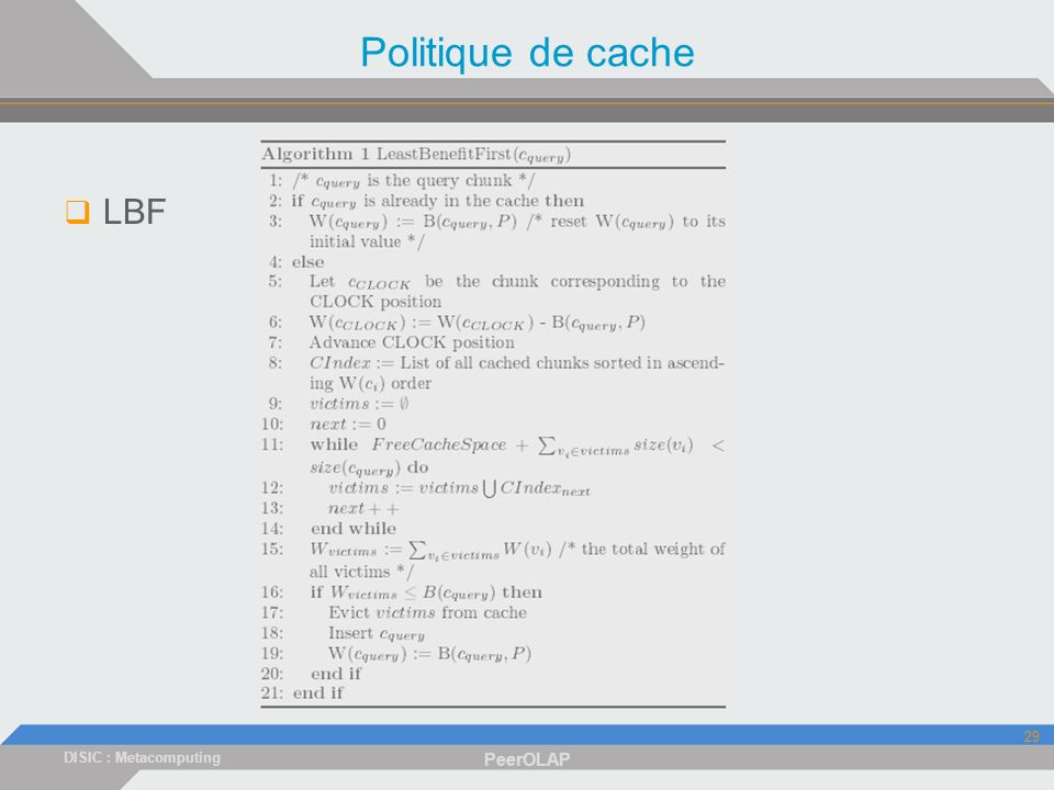 DISIC : Metacomputing PeerOLAP 29 Politique de cache LBF