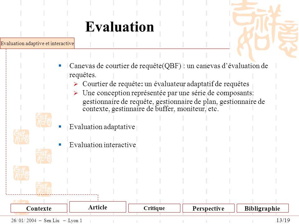 Evaluation Canevas de courtier de requête(QBF) : un canevas dévaluation de requêtes. Courtier de requête: un évaluateur adaptatif de requêtes Une conc