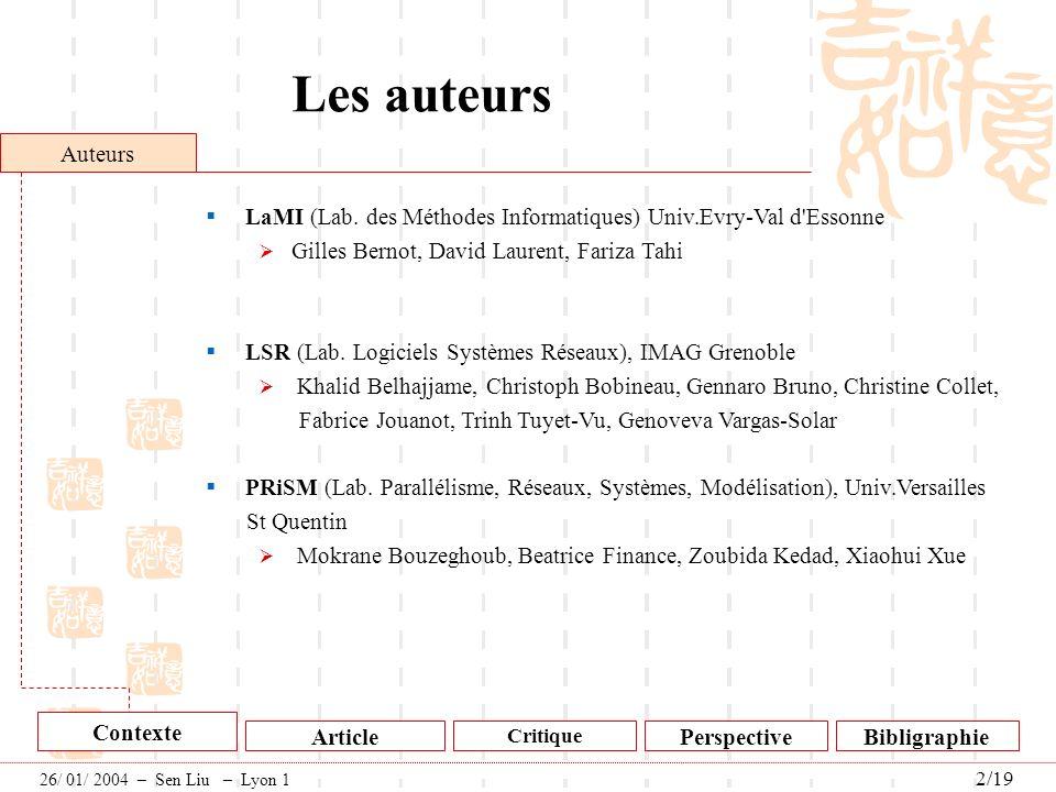 Les auteurs Article Critique PerspectiveBibligraphie Contexte 26/ 01/ 2004 – Sen Liu – Lyon 1 2/19 Auteurs LaMI (Lab. des Méthodes Informatiques) Univ