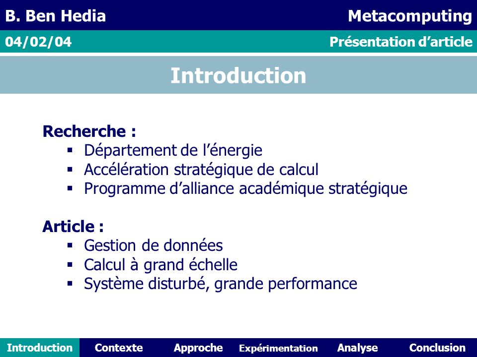 IntroductionContexteAnalyseConclusionApproche Expérimentation Introduction Recherche : Département de lénergie Accélération stratégique de calcul Prog