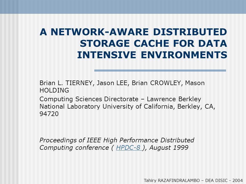 PLAN 1- Introduction 2- Problématique 3- Cache de stockage distribué 4- Optimisation, adaptation « network-aware » 5- Résultats 6- Conclusion