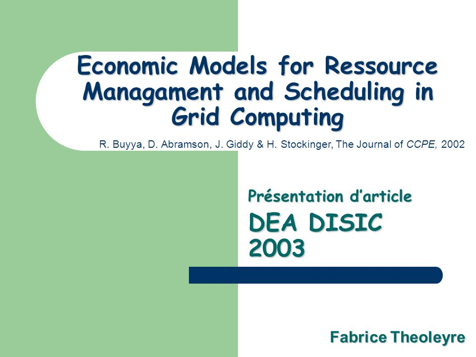 Economic Models for Ressource Managament and Scheduling in Grid Computing Présentation darticle DEA DISIC 2003 R.