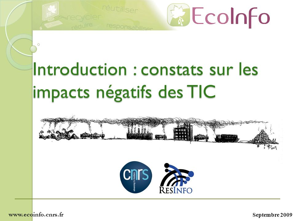 Septembre 2009 Introduction : constats sur les impacts négatifs des TIC