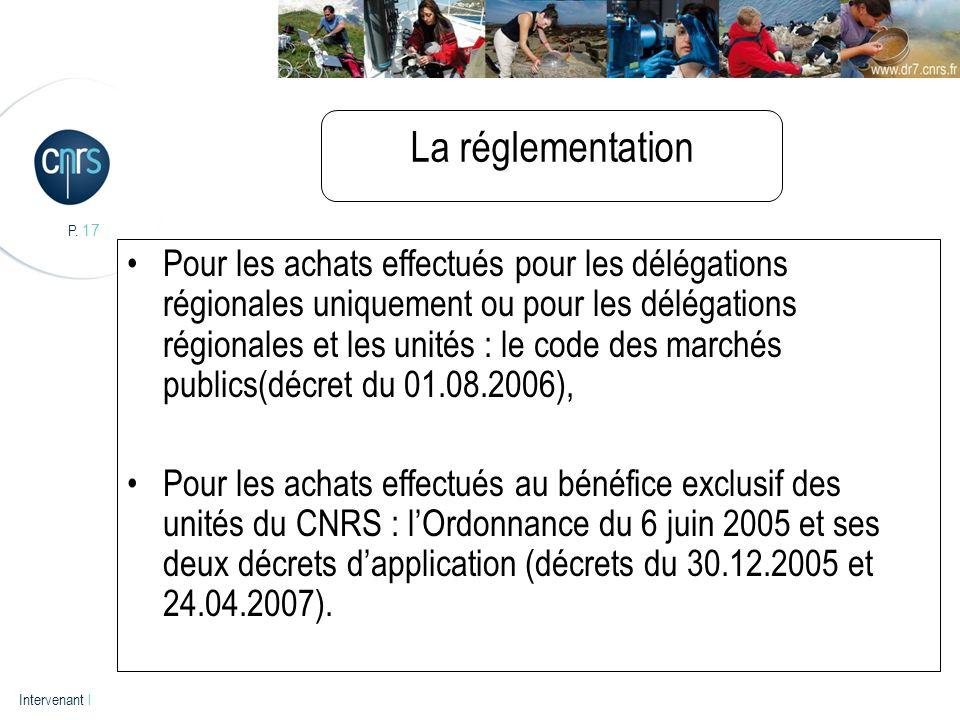 P. 17 Intervenant l La réglementation Pour les achats effectués pour les délégations régionales uniquement ou pour les délégations régionales et les u