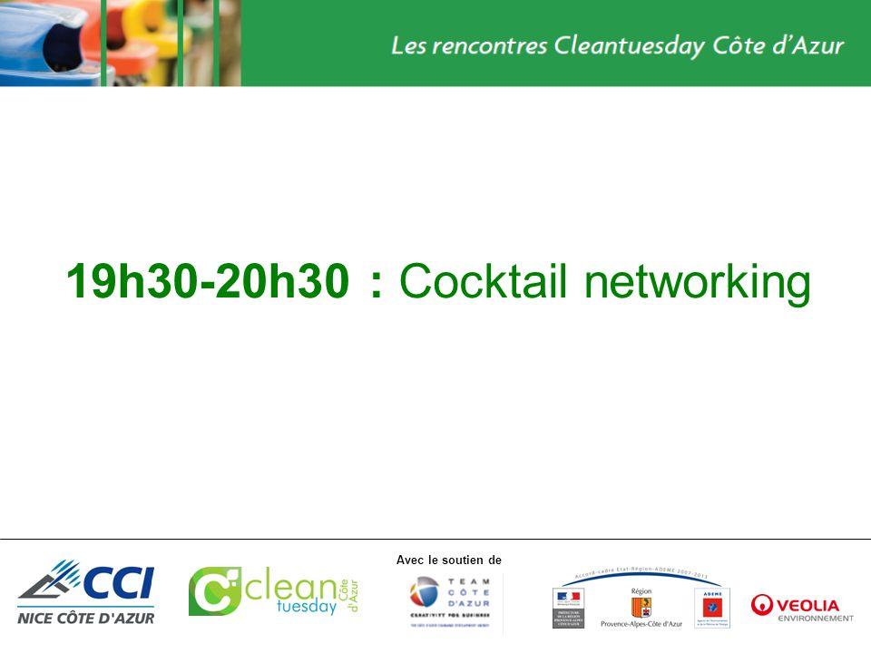 Avec le soutien de 19h30-20h30 : Cocktail networking