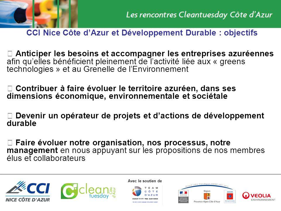 Avec le soutien de CCI Nice Côte dAzur et Développement Durable : objectifs Anticiper les besoins et accompagner les entreprises azuréennes afin quell