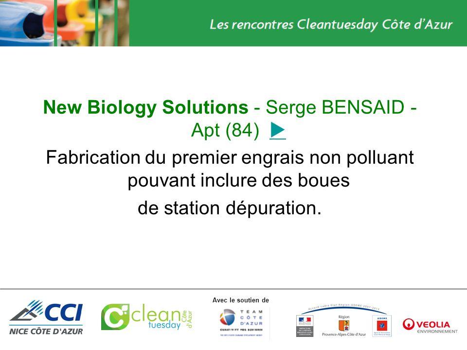 Avec le soutien de New Biology Solutions - Serge BENSAID - Apt (84) Fabrication du premier engrais non polluant pouvant inclure des boues de station d