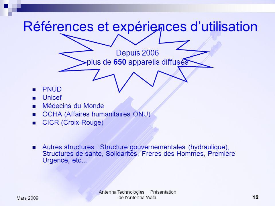 Antenna Technologies Présentation de l'Antenna-Wata12 Mars 2009 Références et expériences dutilisation PNUD Unicef Médecins du Monde OCHA (Affaires hu