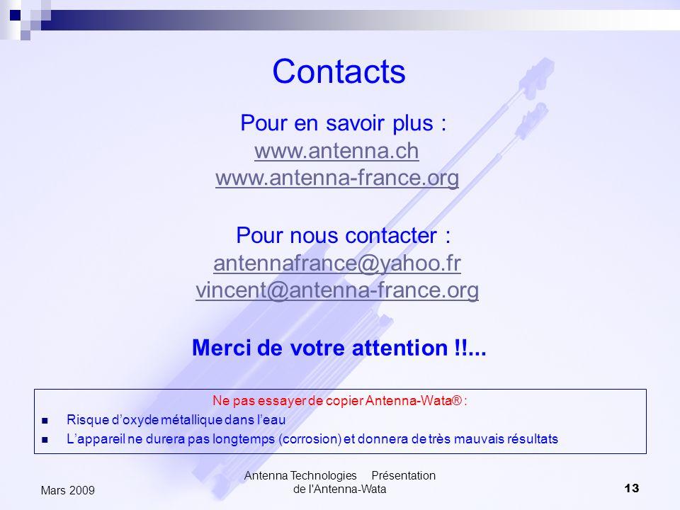 Antenna Technologies Présentation de l'Antenna-Wata13 Mars 2009 Ne pas essayer de copier Antenna-Wata® : Risque doxyde métallique dans leau Lappareil