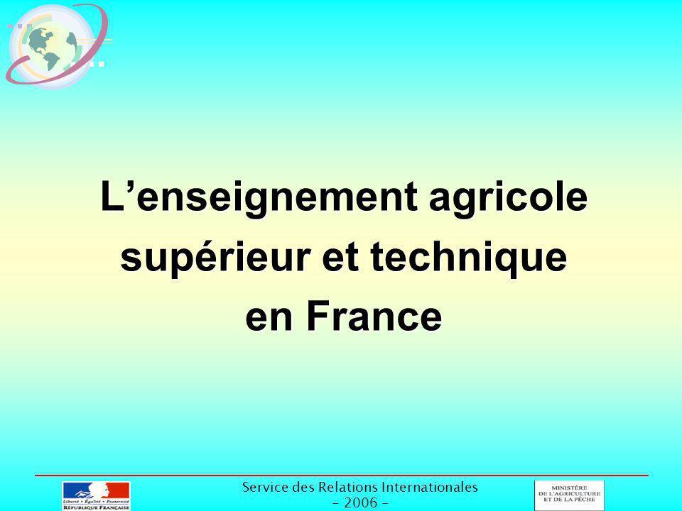 Service des Relations Internationales - 2006 - Lenseignement agricole supérieur et technique en France
