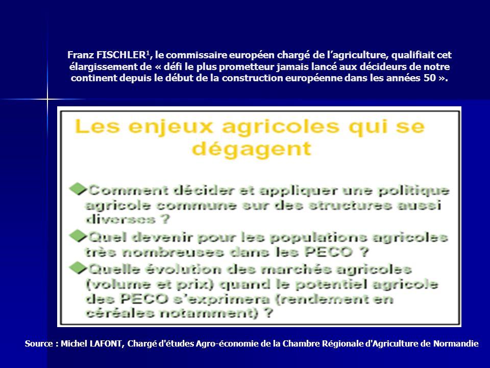 Franz FISCHLER 1, le commissaire européen chargé de lagriculture, qualifiait cet élargissement de « défi le plus prometteur jamais lancé aux décideurs