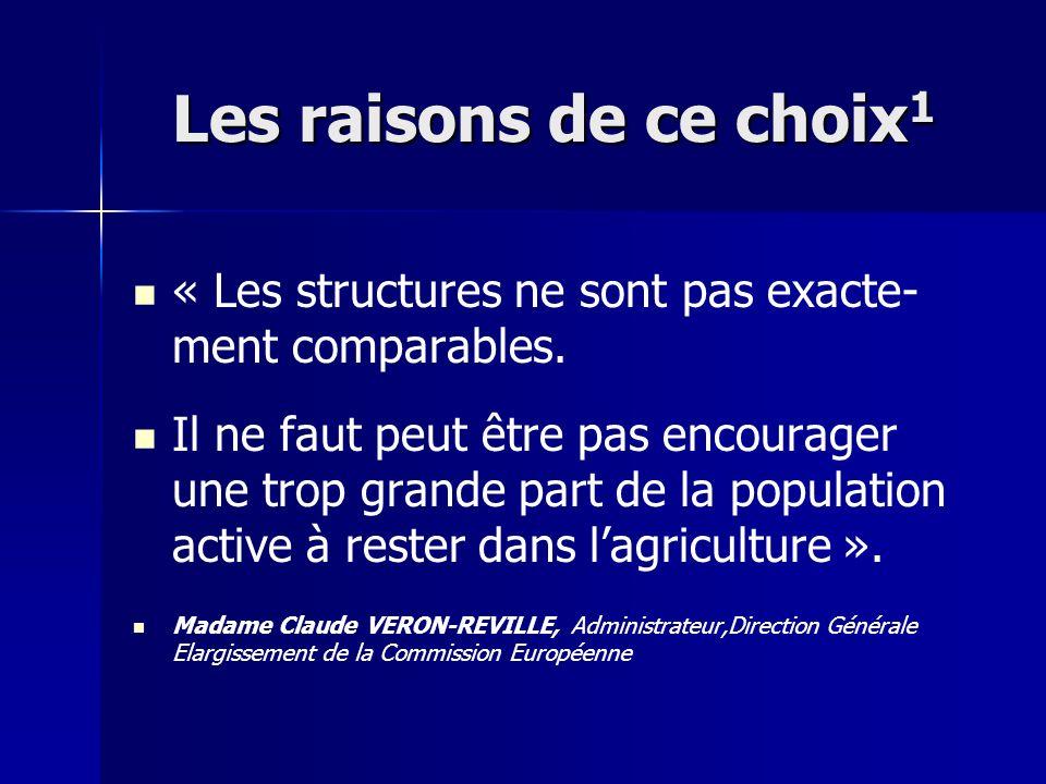 Les raisons de ce choix 1 « Les structures ne sont pas exacte- ment comparables. Il ne faut peut être pas encourager une trop grande part de la popula