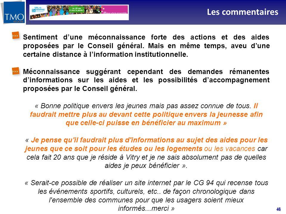 46 Les commentaires Sentiment dune méconnaissance forte des actions et des aides proposées par le Conseil général.