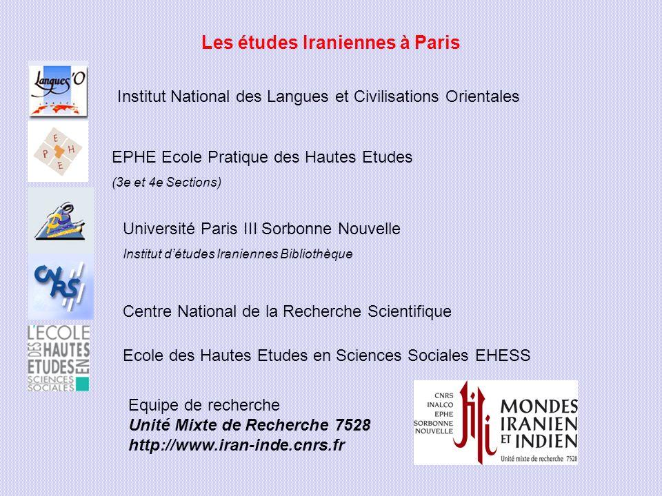 Les études Iraniennes à Paris Institut National des Langues et Civilisations Orientales EPHE Ecole Pratique des Hautes Etudes (3e et 4e Sections) Univ