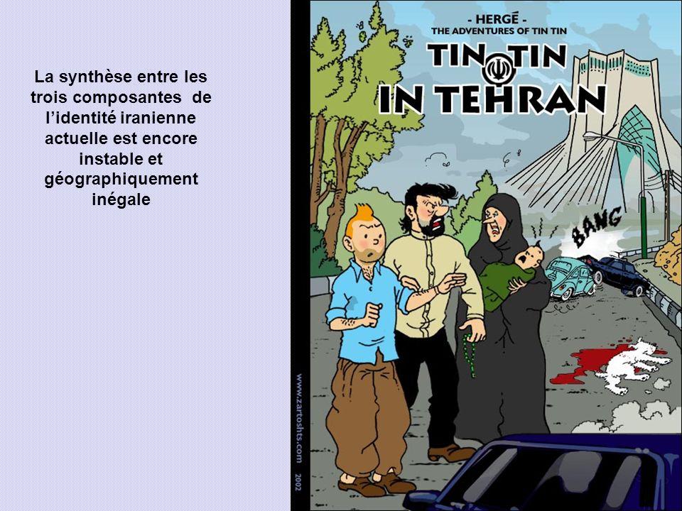 La synthèse entre les trois composantes de lidentité iranienne actuelle est encore instable et géographiquement inégale