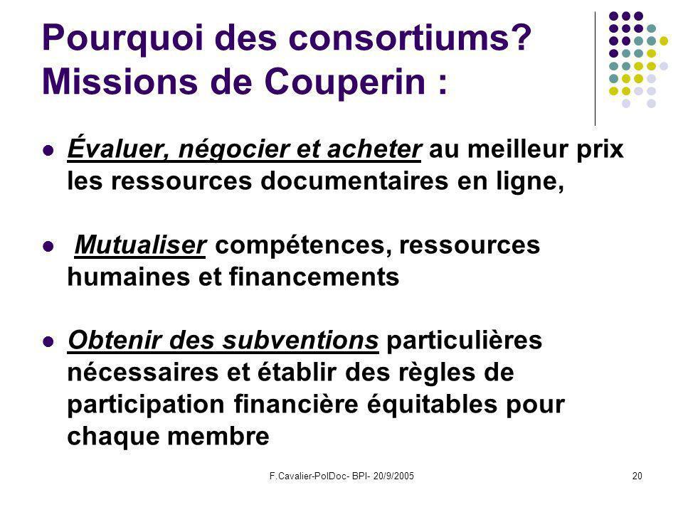F.Cavalier-PolDoc- BPI- 20/9/200520 Pourquoi des consortiums.