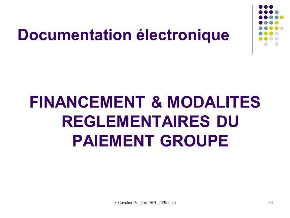 F.Cavalier-PolDoc- BPI- 20/9/200533 Documentation électronique FINANCEMENT & MODALITES REGLEMENTAIRES DU PAIEMENT GROUPE