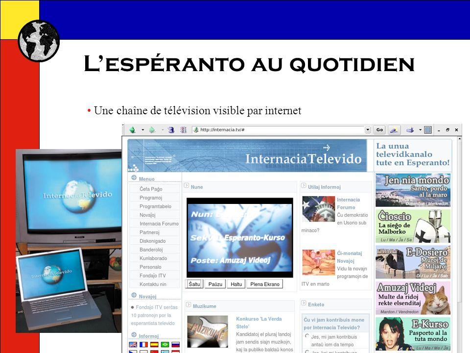 Lespéranto au quotidien Internet et lespéranto : Des centaines de milliers de pages web en espéranto Une version de Google en espéranto