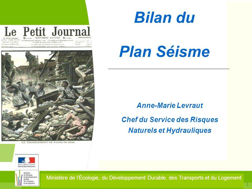 1 13 décembre 2010 Journée nationale du Plan Séisme Ministère de l'Écologie, du Développement Durable, des Transports et du Logement Commissariat Géné
