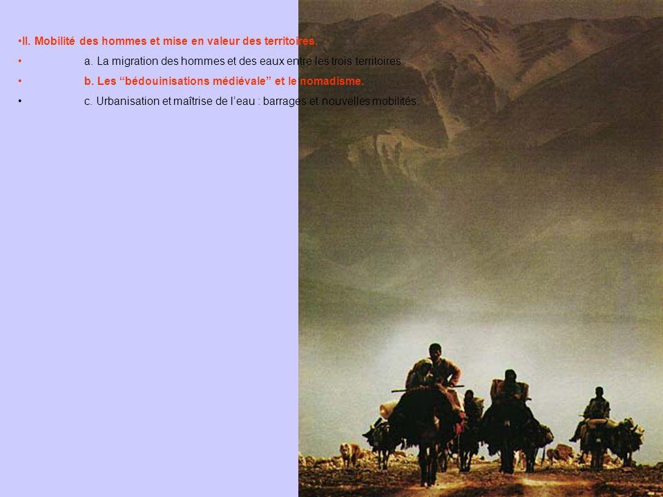 II. Mobilité des hommes et mise en valeur des territoires. a. La migration des hommes et des eaux entre les trois territoires. b. Les bédouinisations