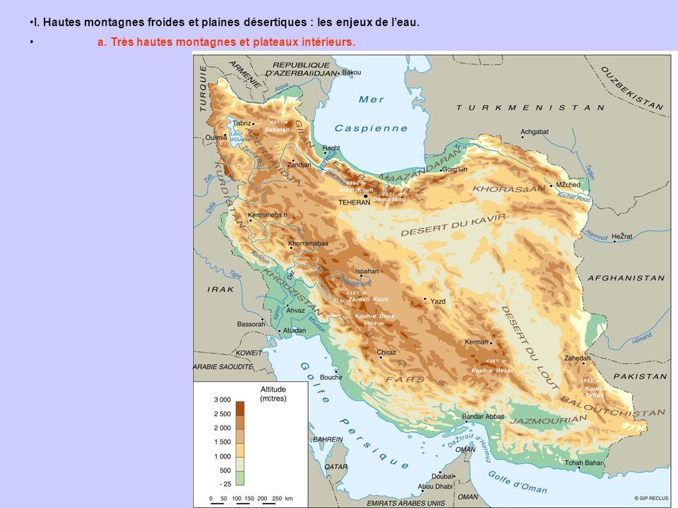 I. Hautes montagnes froides et plaines désertiques : les enjeux de leau. a. Très hautes montagnes et plateaux intérieurs.