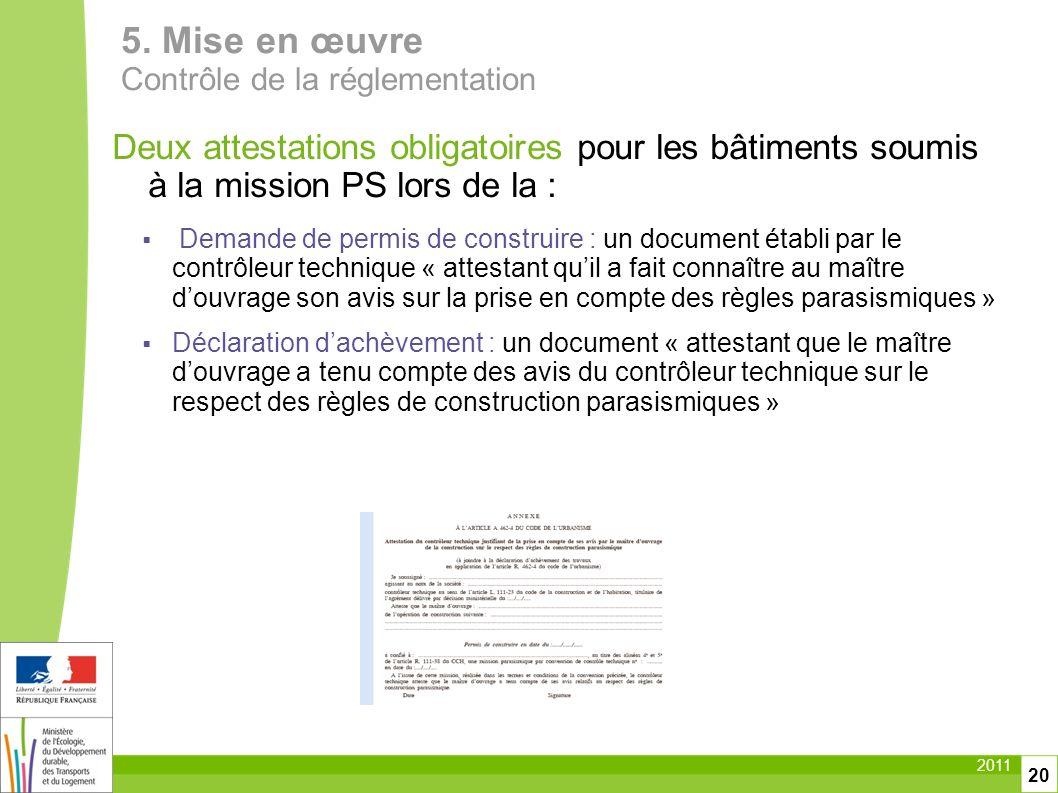 2011 20 Deux attestations obligatoires pour les bâtiments soumis à la mission PS lors de la : Demande de permis de construire : un document établi par