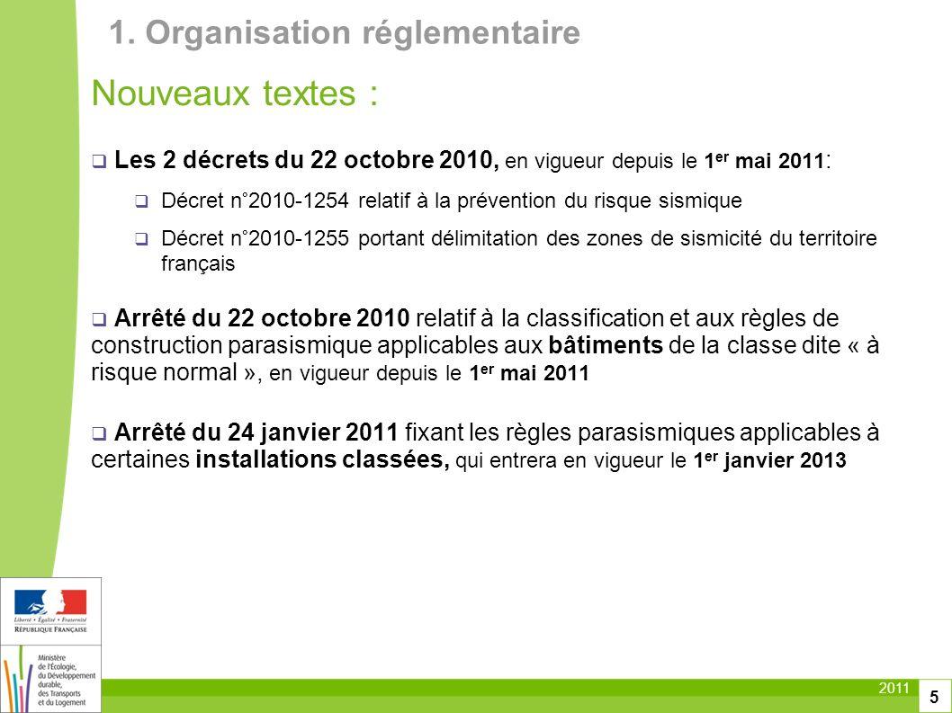 2011 5 Nouveaux textes : Les 2 décrets du 22 octobre 2010, en vigueur depuis le 1 er mai 2011 : Décret n°2010-1254 relatif à la prévention du risque s