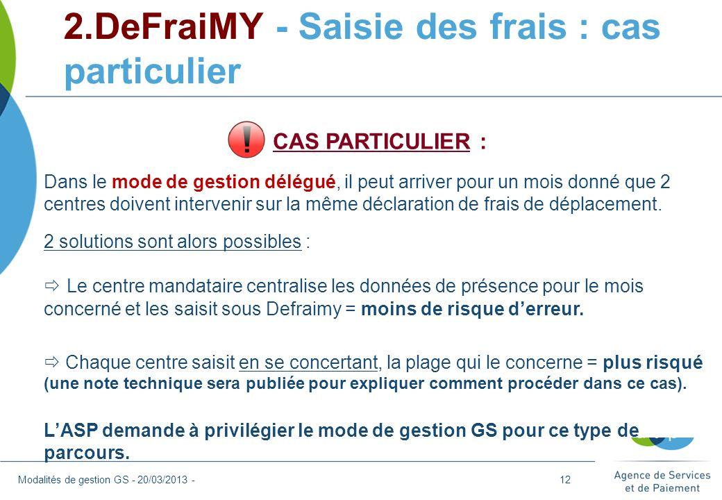 2.DeFraiMY - Saisie des frais : cas particulier Modalités de gestion GS - 20/03/2013 - CAS PARTICULIER : Dans le mode de gestion délégué, il peut arri