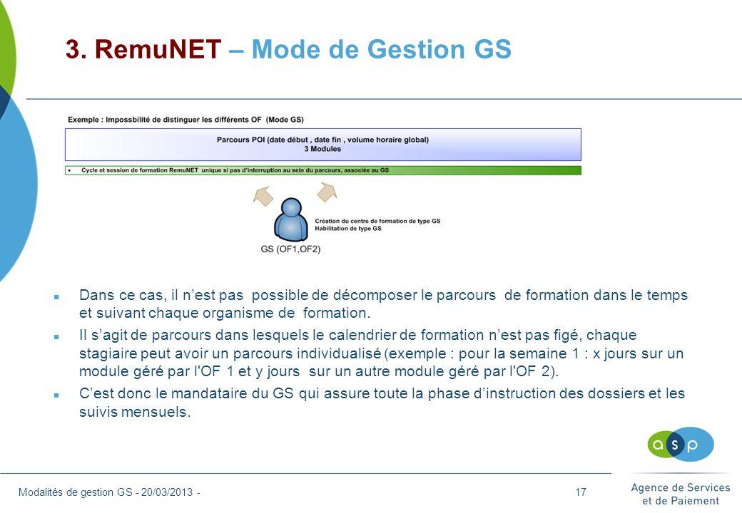 3. RemuNET – Mode de Gestion GS Modalités de gestion GS - 20/03/2013 - n Dans ce cas, il nest pas possible de décomposer le parcours de formation dans