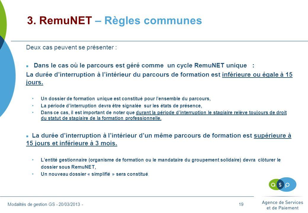 3. RemuNET – Règles communes Modalités de gestion GS - 20/03/2013 - Deux cas peuvent se présenter : n Dans le cas où le parcours est géré comme un cyc