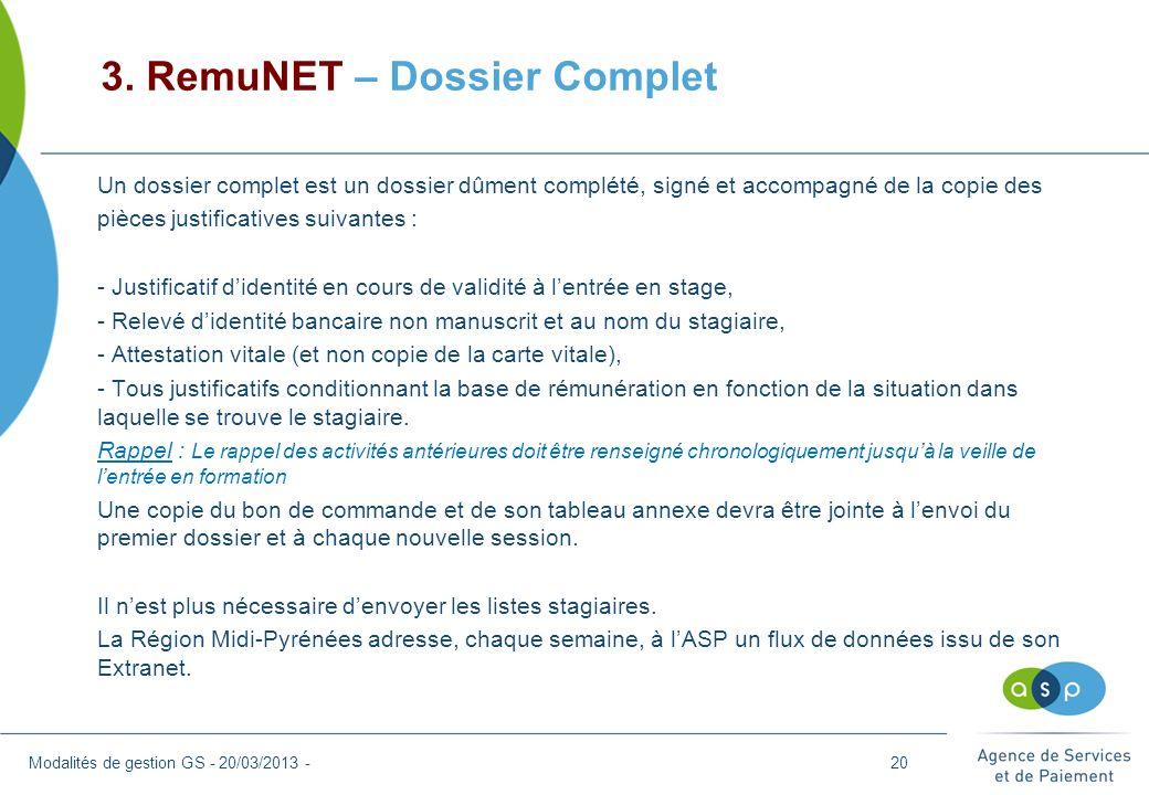 3. RemuNET – Dossier Complet Modalités de gestion GS - 20/03/2013 - Un dossier complet est un dossier dûment complété, signé et accompagné de la copie