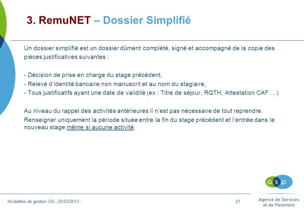 3. RemuNET – Dossier Simplifié Modalités de gestion GS - 20/03/2013 - Un dossier simplifié est un dossier dûment complété, signé et accompagné de la c