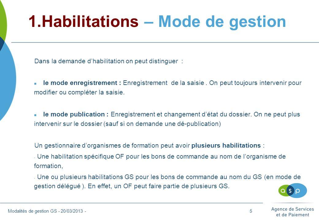 1.Habilitations – Mode de gestion Dans la demande dhabilitation on peut distinguer : n le mode enregistrement : Enregistrement de la saisie. On peut t