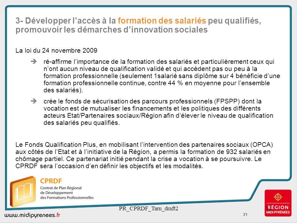 PR_CPRDF_Tarn_draft232 3- Développer laccès à la formation des salariés peu qualifiés, promouvoir les démarches dinnovation sociales La loi du 24 nove