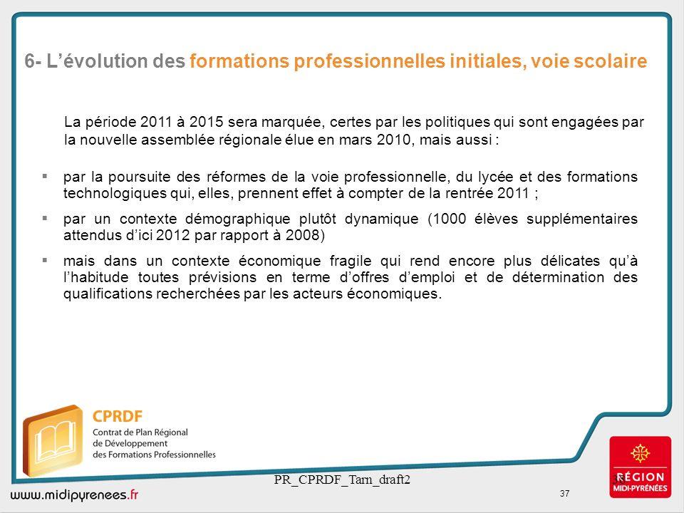 PR_CPRDF_Tarn_draft238 par la poursuite des réformes de la voie professionnelle, du lycée et des formations technologiques qui, elles, prennent effet