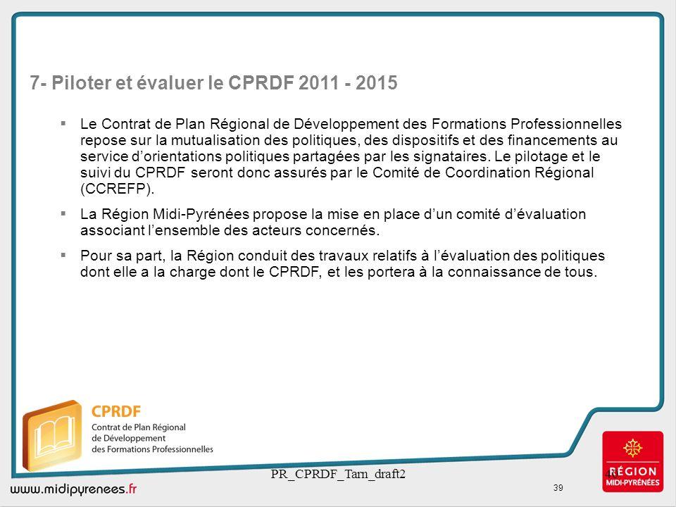 PR_CPRDF_Tarn_draft240 Le Contrat de Plan Régional de Développement des Formations Professionnelles repose sur la mutualisation des politiques, des di