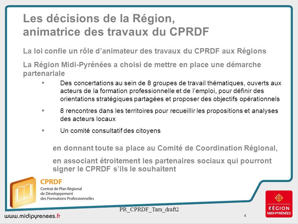 PR_CPRDF_Tarn_draft25 Les décisions de la Région, animatrice des travaux du CPRDF Des concertations au sein de 8 groupes de travail thématiques, ouver