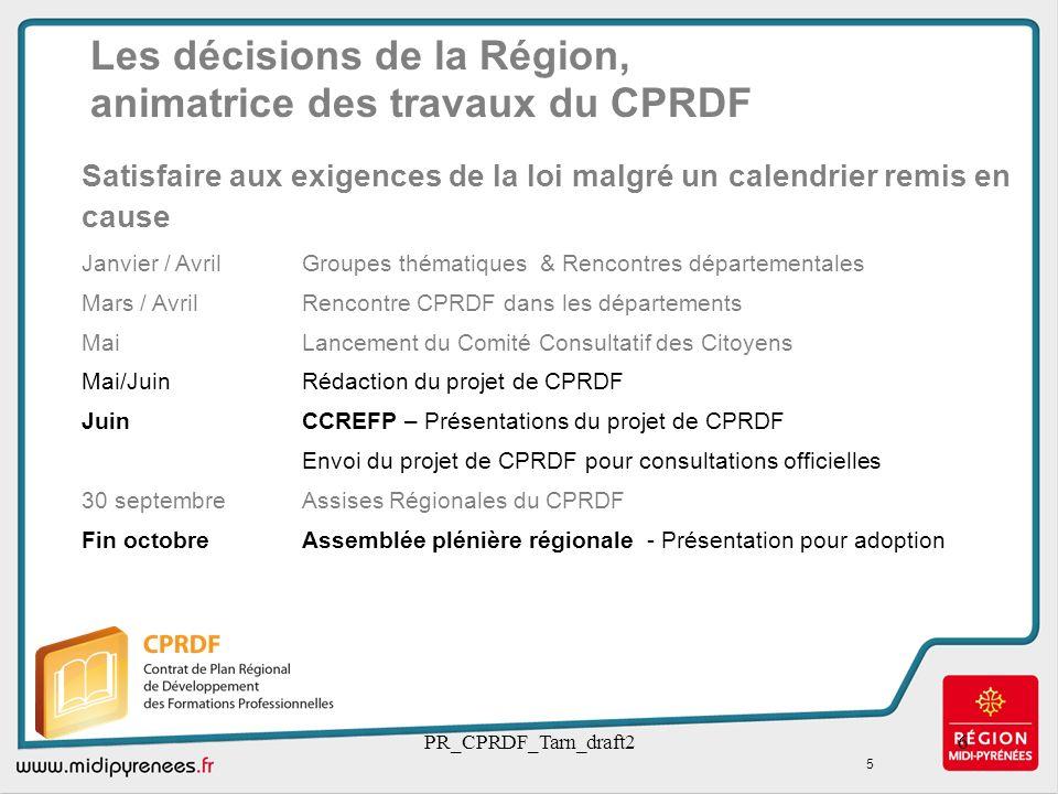 PR_CPRDF_Tarn_draft26 Les décisions de la Région, animatrice des travaux du CPRDF Satisfaire aux exigences de la loi malgré un calendrier remis en cau