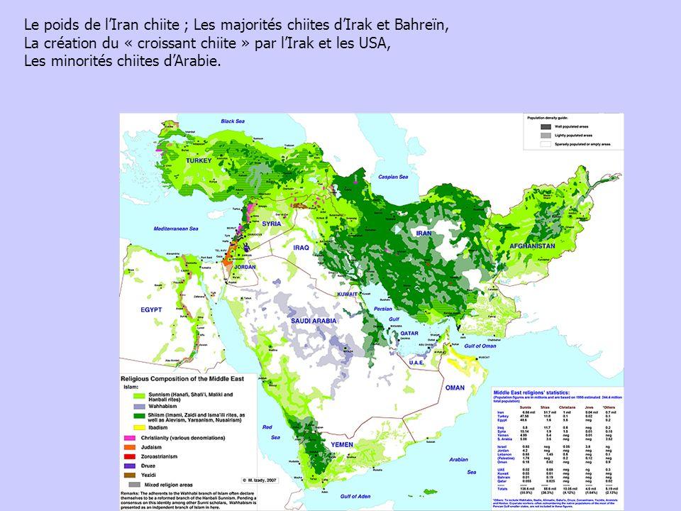Le poids de lIran chiite ; Les majorités chiites dIrak et Bahreïn, La création du « croissant chiite » par lIrak et les USA, Les minorités chiites dAr