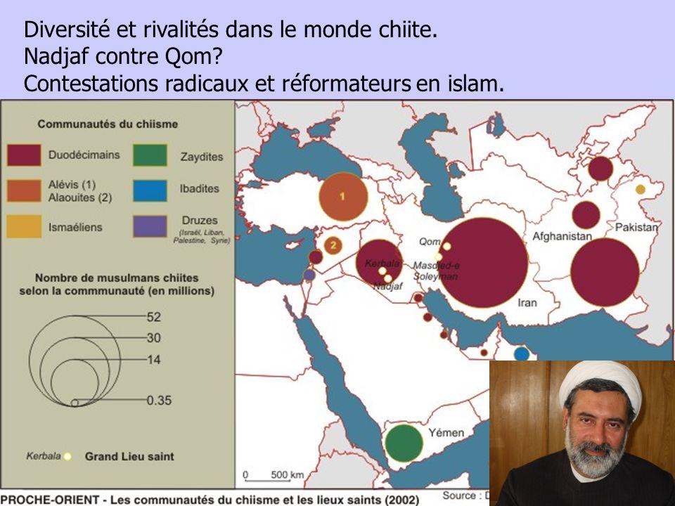 Diversité et rivalités dans le monde chiite. Nadjaf contre Qom? Contestations radicaux et réformateurs en islam.