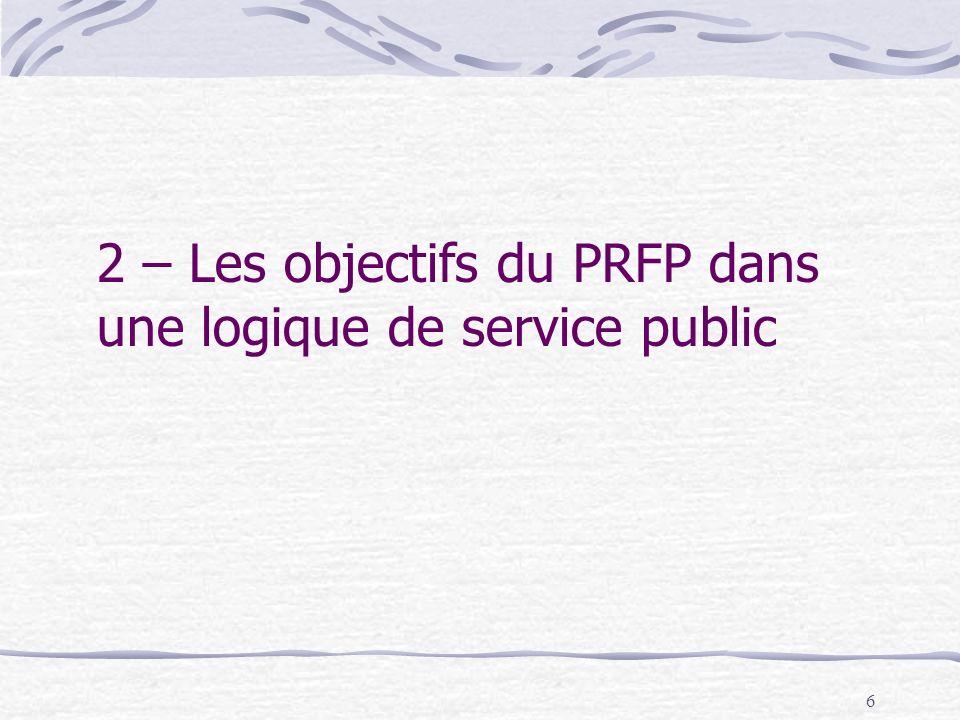 6 2 – Les objectifs du PRFP dans une logique de service public