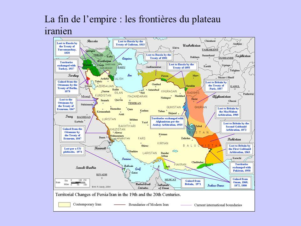 La fin de lempire : les frontières du plateau iranien