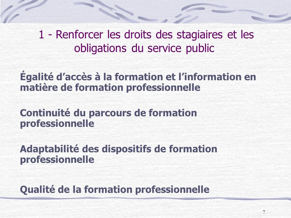 7 Égalité daccès à la formation et linformation en matière de formation professionnelle Continuité du parcours de formation professionnelle Adaptabili