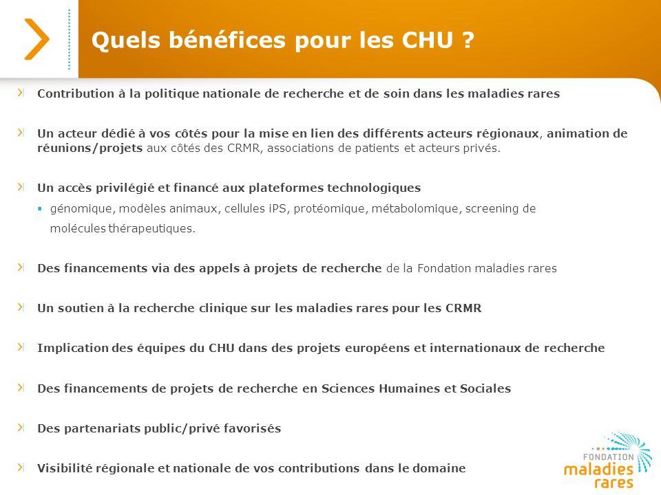 Quels bénéfices pour les CHU ? Contribution à la politique nationale de recherche et de soin dans les maladies rares Un acteur dédié à vos côtés pour