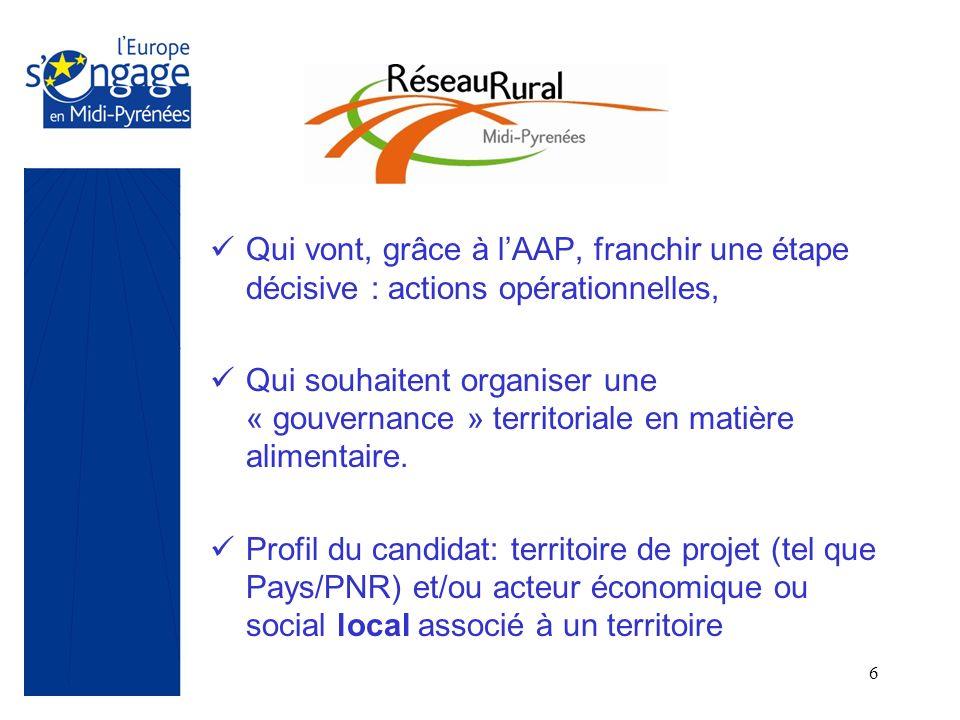 6 Qui vont, grâce à lAAP, franchir une étape décisive : actions opérationnelles, Qui souhaitent organiser une « gouvernance » territoriale en matière