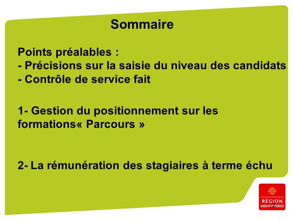 2 Points préalables : - Précisions sur la saisie du niveau des candidats - Contrôle de service fait 1- Gestion du positionnement sur les formations« P