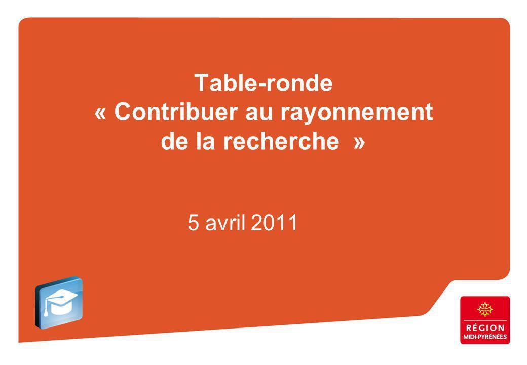 Table-ronde « Contribuer au rayonnement de la recherche » 5 avril 2011