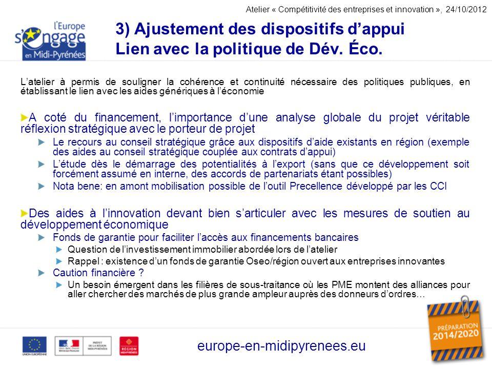 3) Ajustement des dispositifs dappui Lien avec la politique de Dév. Éco. Latelier à permis de souligner la cohérence et continuité nécessaire des poli