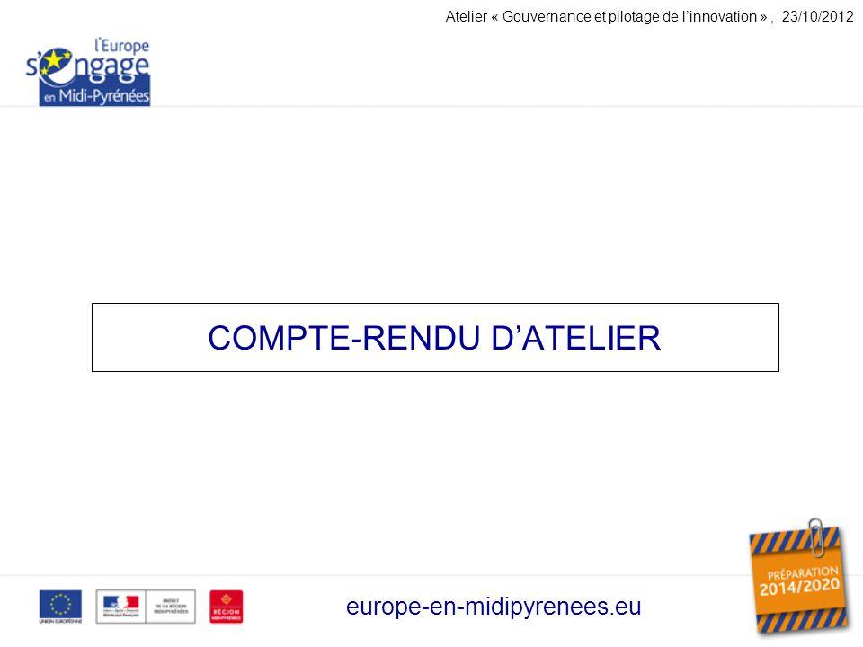 COMPTE-RENDU DATELIER europe-en-midipyrenees.eu Atelier « Gouvernance et pilotage de linnovation », 23/10/2012